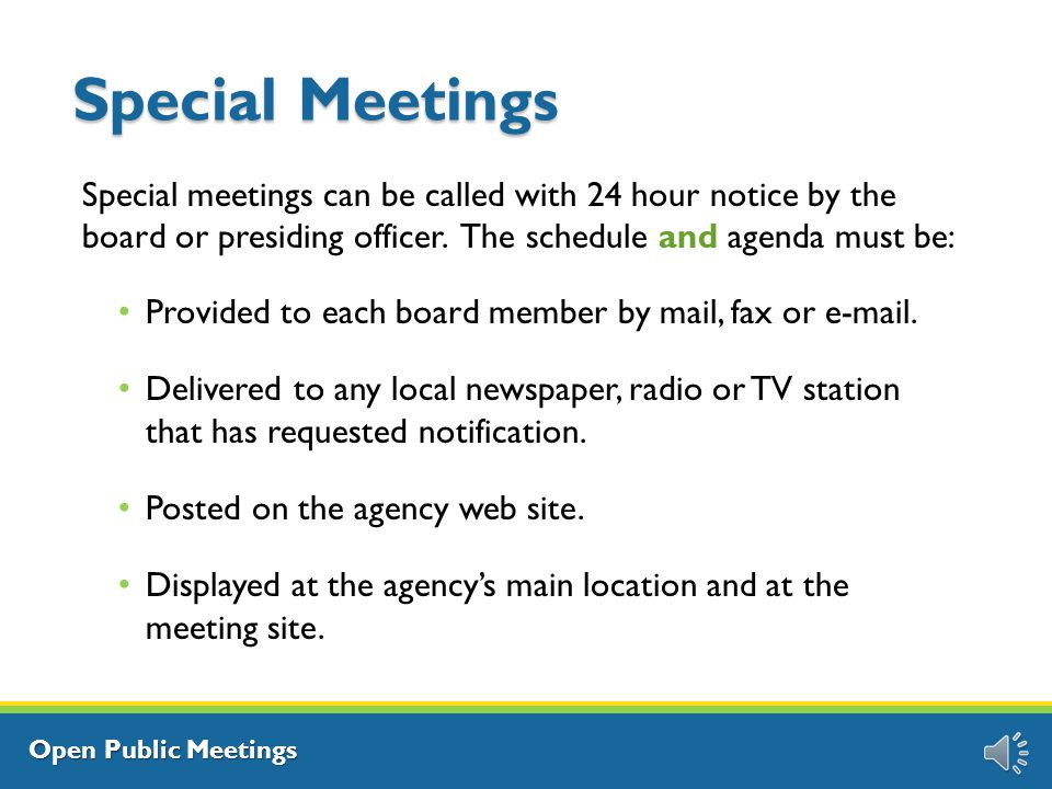 Open Public Meetings Recordings Q: Are members of the public allowed to videotape or record the meetings.
