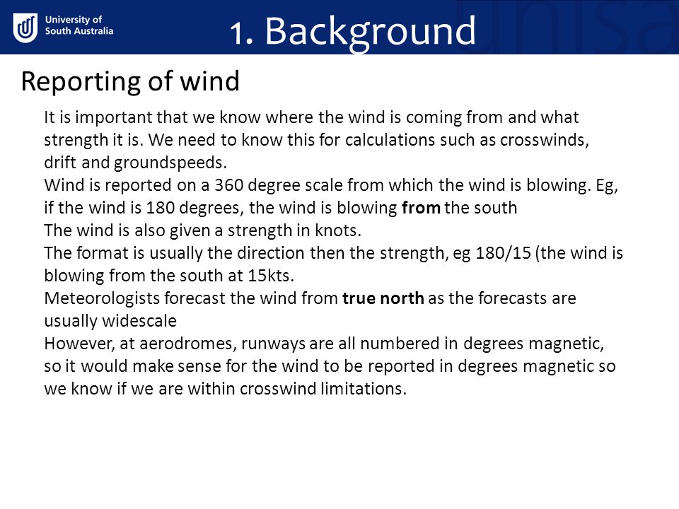 1. Background Reporting of wind It is important that we know where the wind is coming from and what strength it is. We need to know this for calculati
