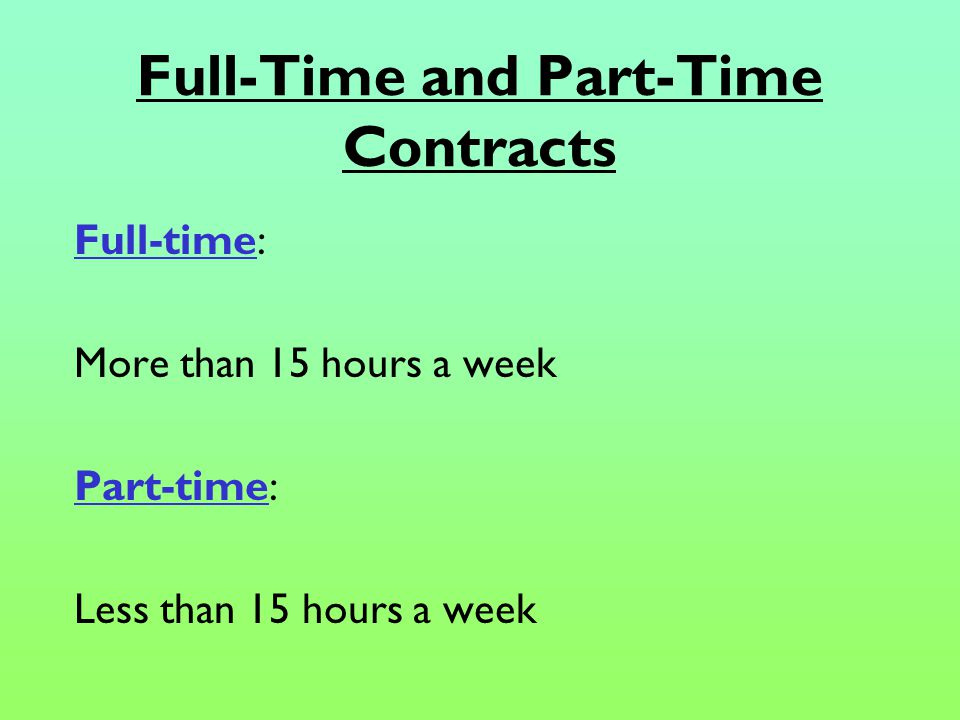 Permanent and Temporary Contracts Permanent Contract: No end date to the contract Temporary Contract: A finish date is stated on the contract.
