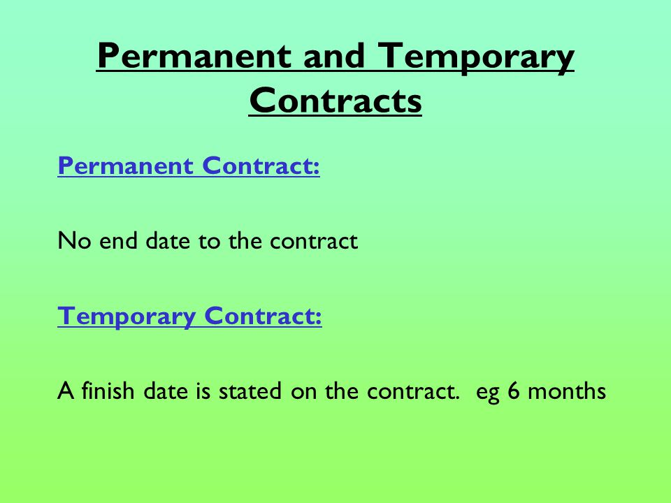 Why offer a permanent contract.