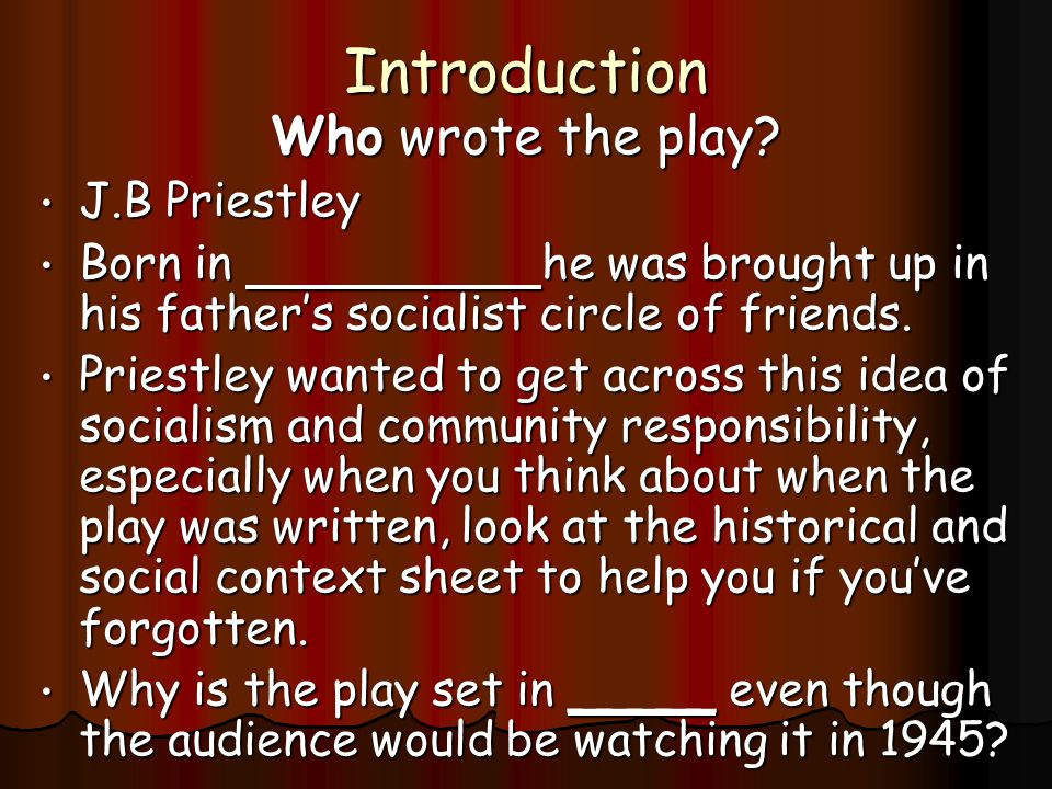 Introduction Who wrote the play.