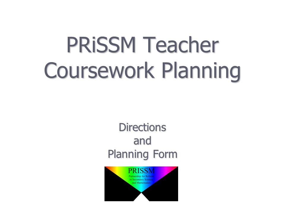 PRiSSM Teacher Coursework Planning Directionsand Planning Form