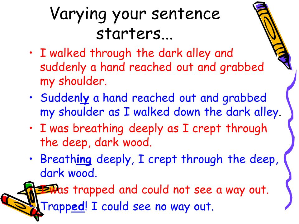 Word Order This is when the conventional order of a sentence (Subject + Verb + Object) is manipulated to produce a specific effect.