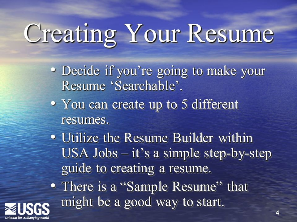 4 Creating Your Resume Decide if you're going to make your Resume 'Searchable'.