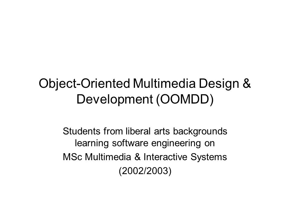 Object-Oriented Multimedia Design & Development (OOMDD) Students from liberal arts backgrounds learning software engineering on MSc Multimedia & Inter