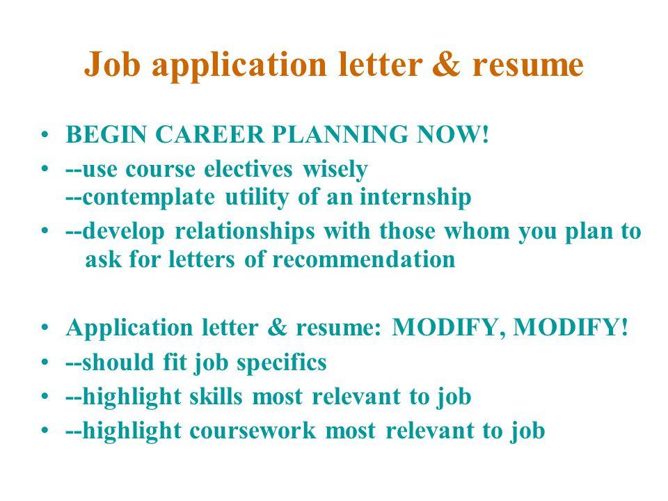 Job application letter & resume BEGIN CAREER PLANNING NOW.