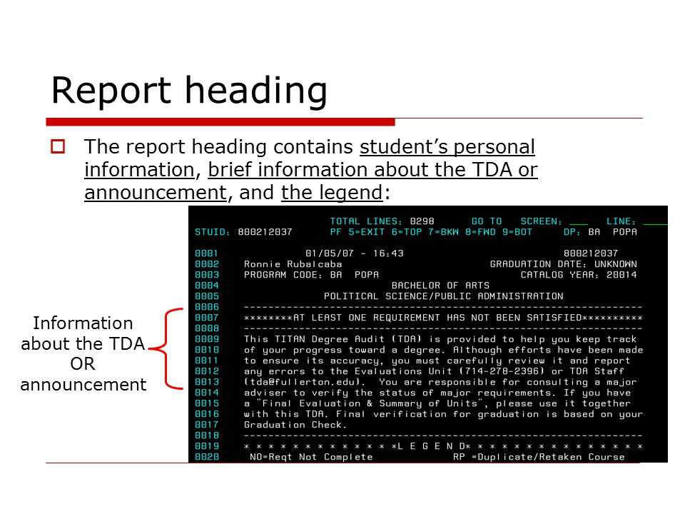 Report heading  The report heading contains student's personal information, brief information about the TDA or announcement, and the legend: Information about the TDA OR announcement