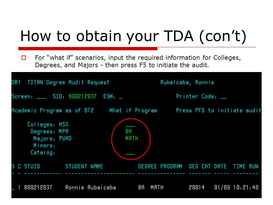 How to obtain your TDA (con't)  Enter the correct number for the appropriate catalog year of the degree program, press ENTER.