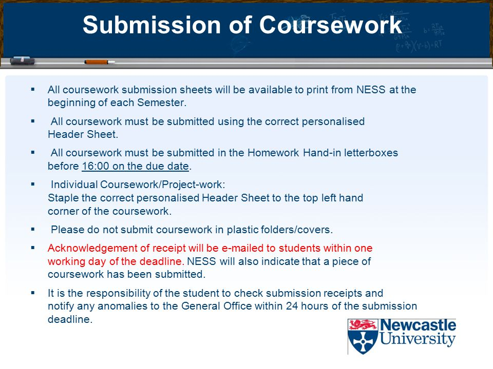  All coursework submission sheets will be available to print from NESS at the beginning of each Semester.