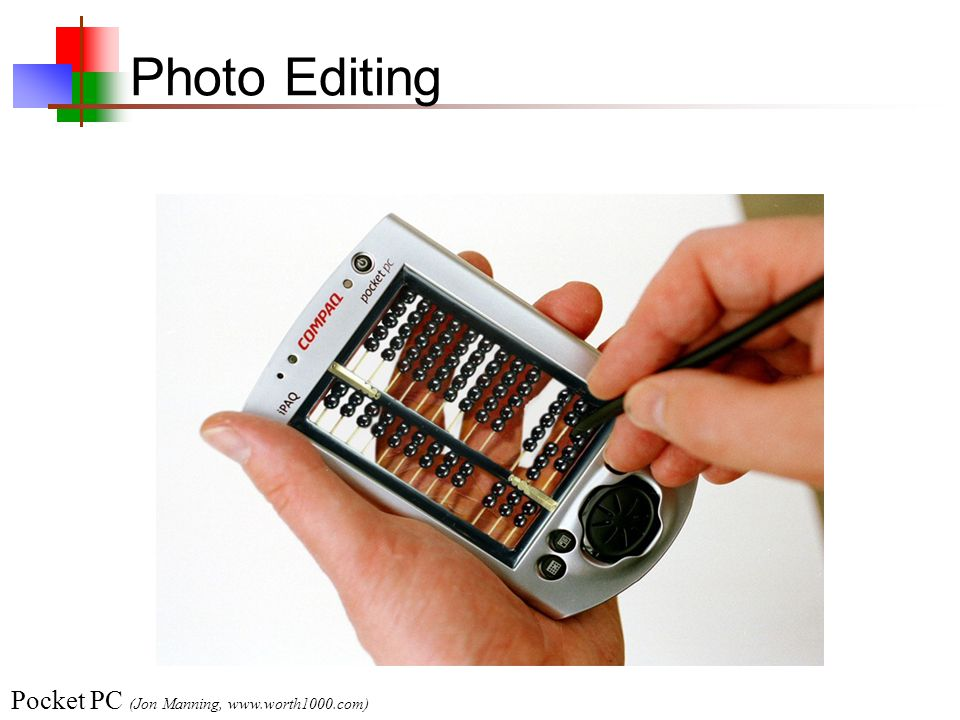 Photo Editing Pocket PC (Jon Manning, www.worth1000.com)