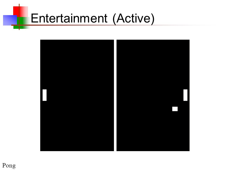 Entertainment (Active) Pong