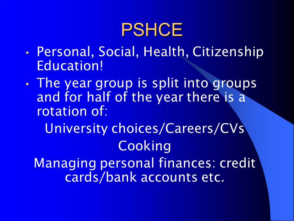 PSHCE Personal, Social, Health, Citizenship Education.