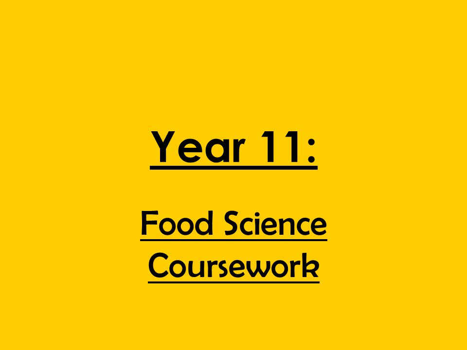 Year 11: Food Science Coursework
