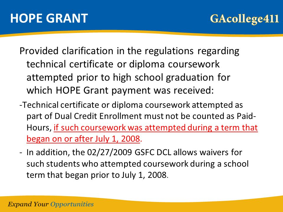 HOPE GRANT Provided clarification in the regulations regarding technical certificate or diploma coursework attempted prior to high school graduation f