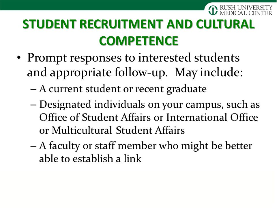 STUDENT RECRUITMENT AND CULTURAL COMPETENCE Prompt responses to interested students and appropriate follow-up.