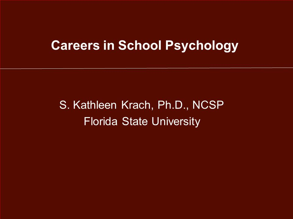 Skills & Experiences Undergrads Should Acquire if Interested in School Psychology Undergraduate Degrees Usually From: – Psychology – Education Also From: – Sociology – Anthropology – Liberal Arts – STEM Characteristics Interested in children and families.