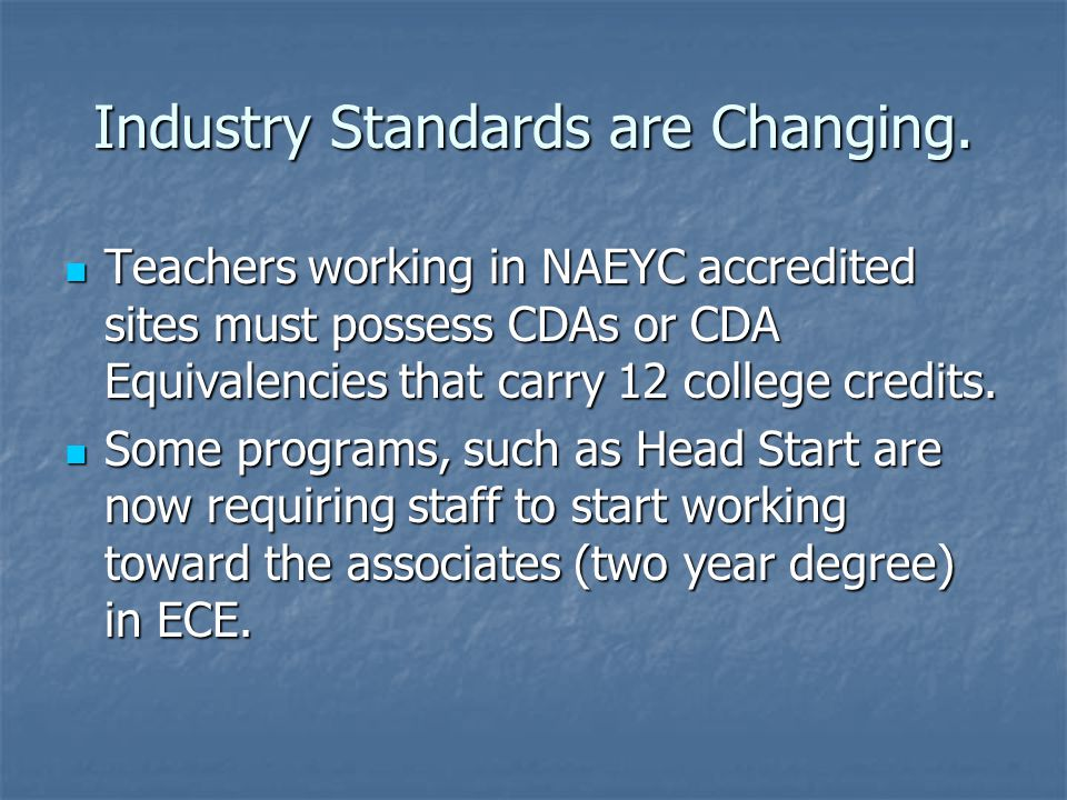 Helping you meet the standards: The Sarasota County Technical Institute and Manatee Community College are working collaboratively to assure that your certificate meets the standards of our industry.