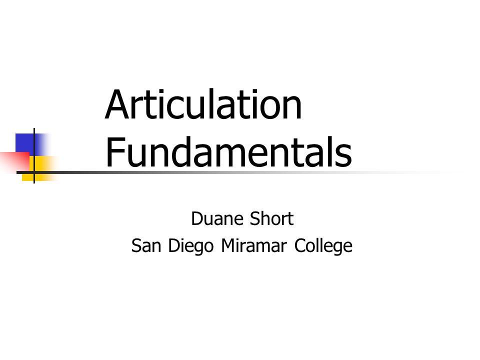 Duane Short San Diego Miramar College Articulation Fundamentals