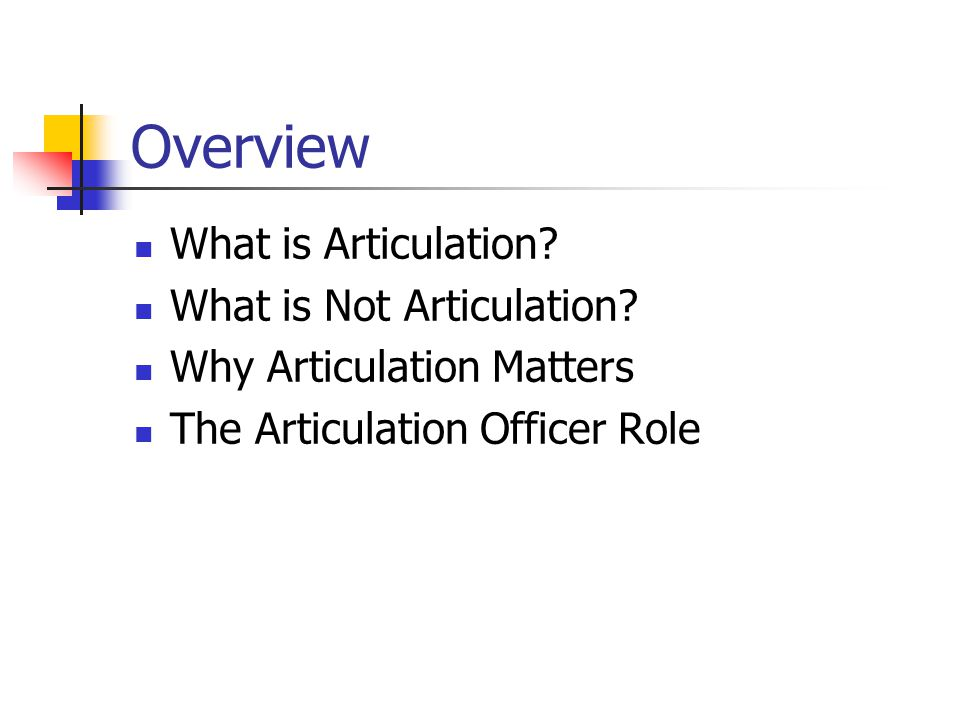 Overview What is Articulation. What is Not Articulation.