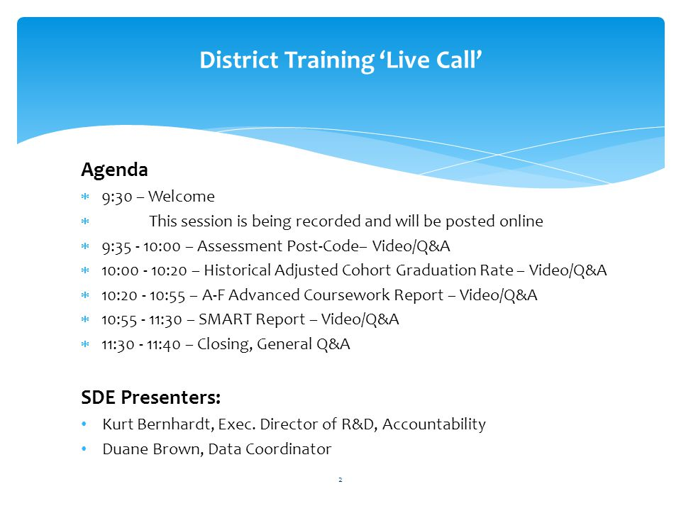 'Live Call' District Training for SMART Report, A-F Advanced Coursework and Post-Code Applications  Wednesday, June 19 th at 1:30 pm  Wednesday, June 26 th at 1:30 pm  Additional dates and times may be added Upcoming Training Live Call Events 23
