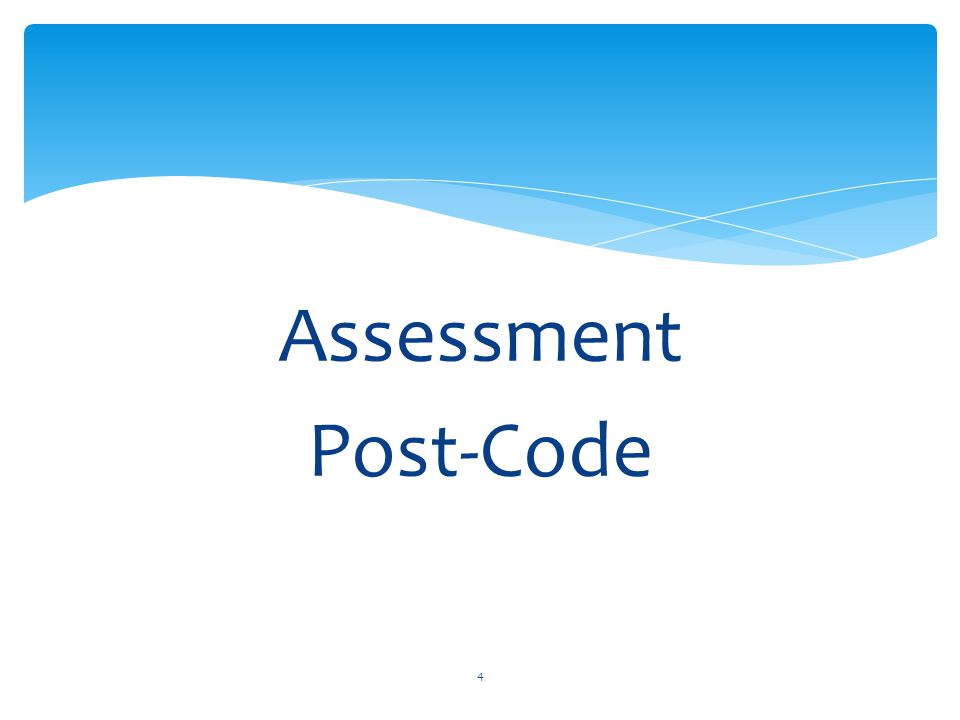 Assessment Post-Code 4