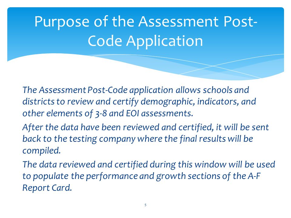  From the data entered during Pre-Code and during the testing window on CTB's website.