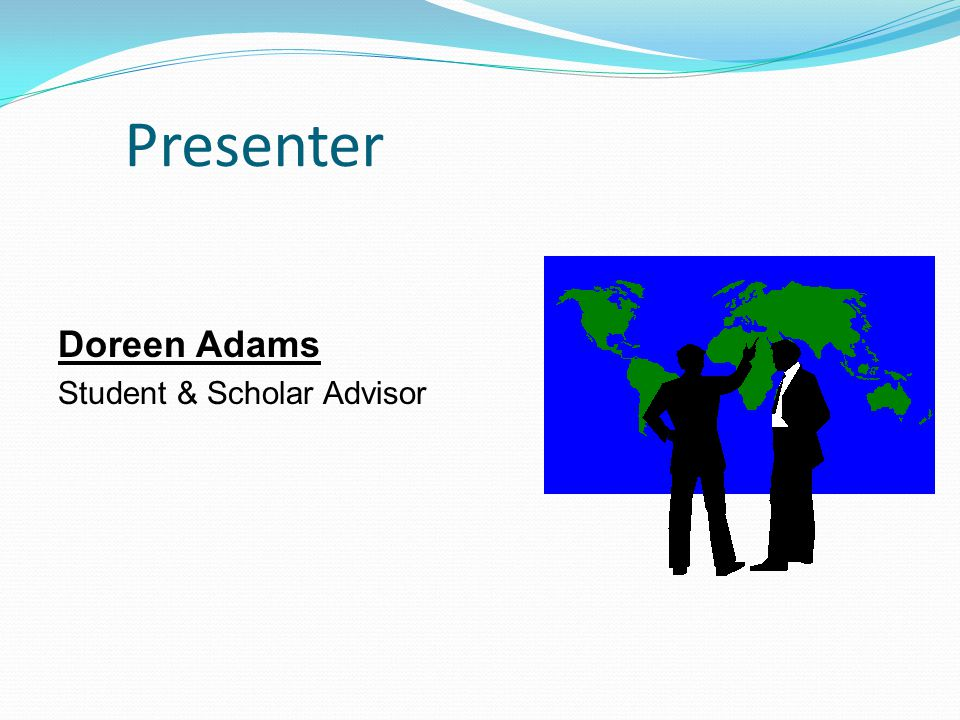 Presenter Doreen Adams Student & Scholar Advisor