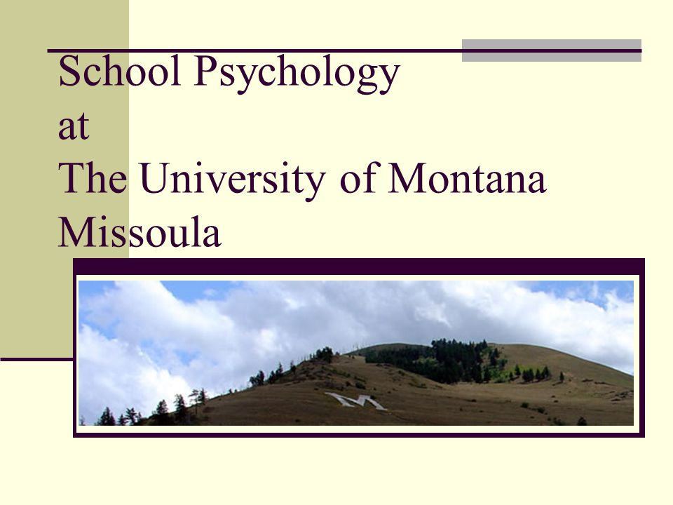 School Psychology at The University of Montana Missoula