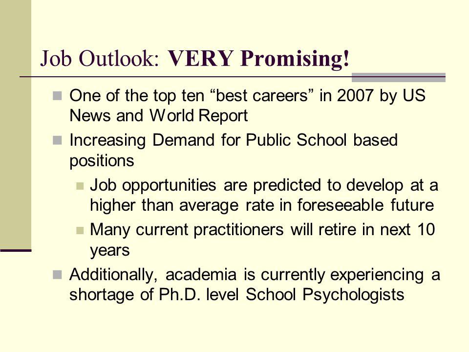 Job Outlook: VERY Promising.