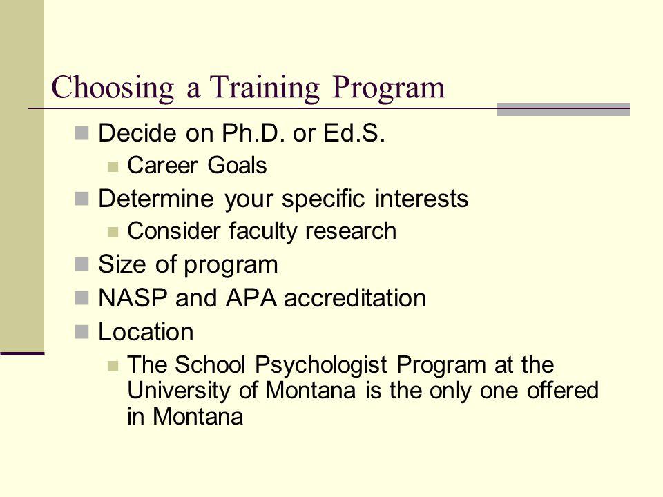 Choosing a Training Program Decide on Ph.D. or Ed.S.