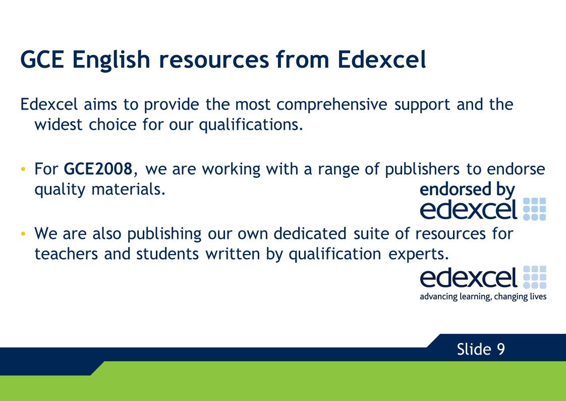 GCE English resources from Edexcel Edexcel aims to provide the most comprehensive support and the widest choice for our qualifications.