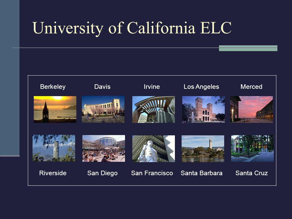 University of California ELC BerkeleyDavisIrvineLos AngelesMerced RiversideSan DiegoSan FranciscoSanta BarbaraSanta Cruz