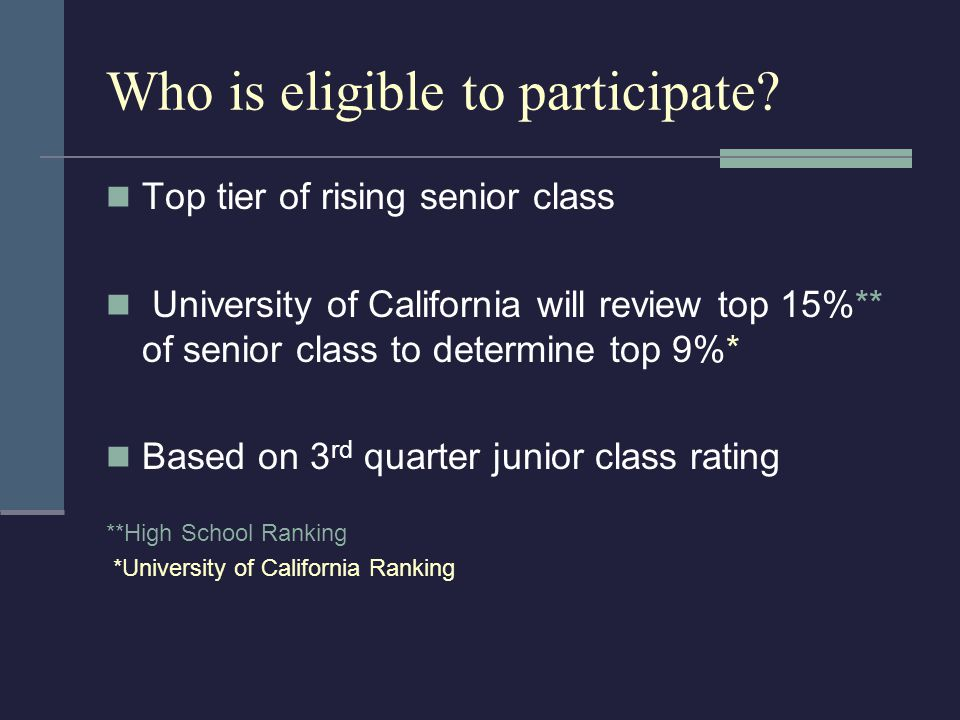 To be consider for ELC: Have to take 11 specific a-g courses prior to senior year With a grade of C or better in: 1 Year: History Lab Science 2 Years English Math Language other than English 4 Years College Prep Elective, chosen from the subjects listed above