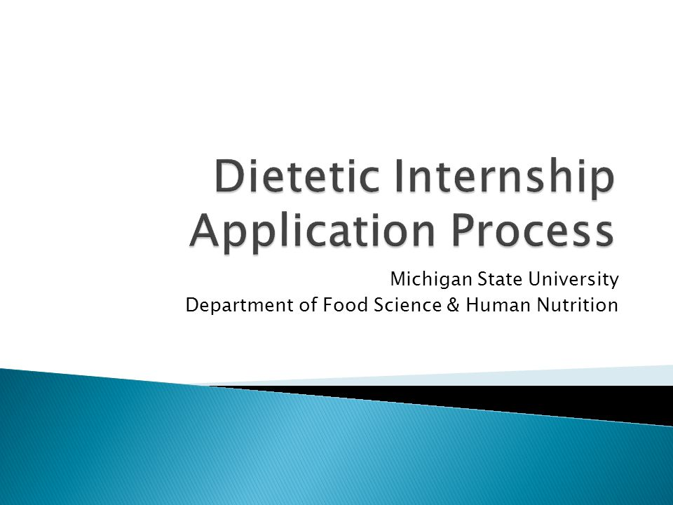  This presentation explains the steps of the dietetic internship application process.
