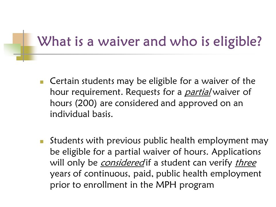 What is a waiver and who is eligible.
