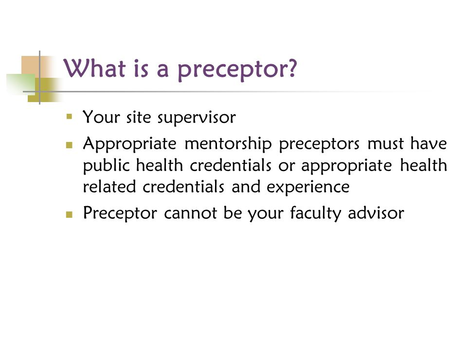 What is a preceptor.