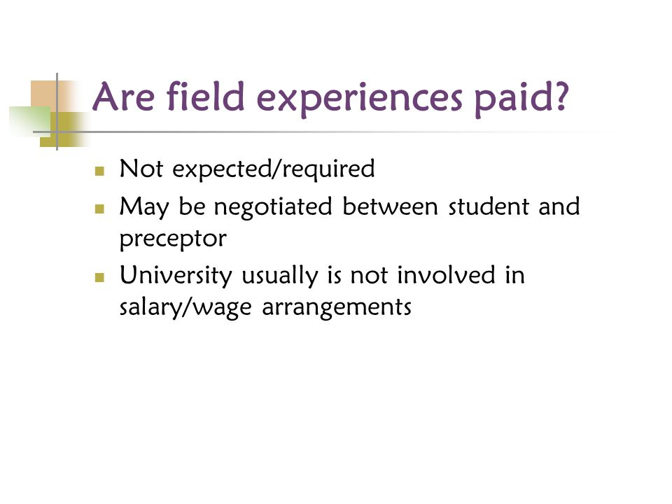 Are field experiences paid.