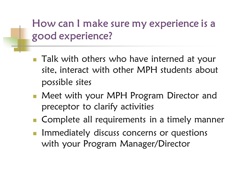 How can I make sure my experience is a good experience.
