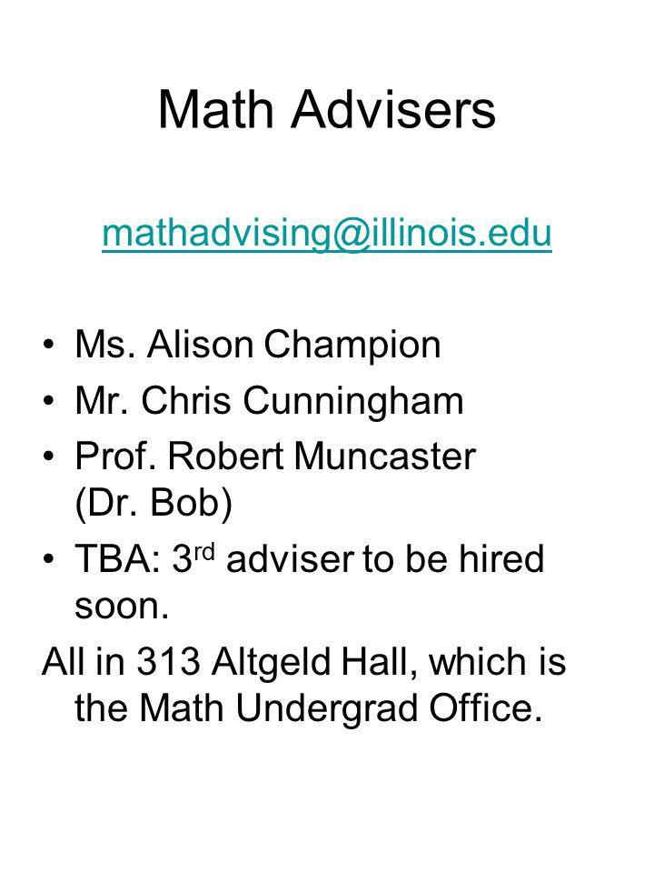 Math Advisers mathadvising@illinois.edu Ms. Alison Champion Mr.