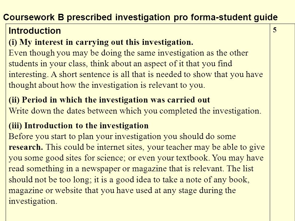 Coursework B prescribed investigation pro forma-student guide Introduction (i) My interest in carrying out this investigation. Even though you may be