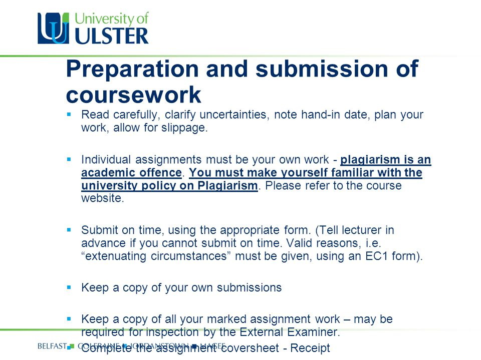 Preparation and submission of coursework  Read carefully, clarify uncertainties, note hand-in date, plan your work, allow for slippage.