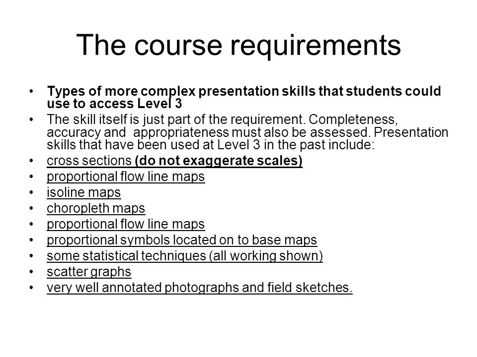 The course requirements Types of more complex presentation skills that students could use to access Level 3 The skill itself is just part of the requirement.
