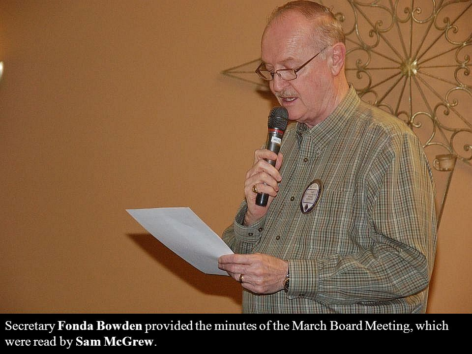 Secretary Fonda Bowden provided the minutes of the March Board Meeting, which were read by Sam McGrew.