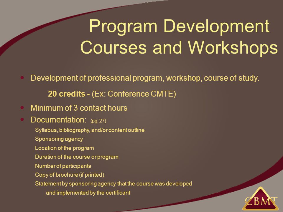 Program Development Courses and Workshops Development of professional program, workshop, course of study.