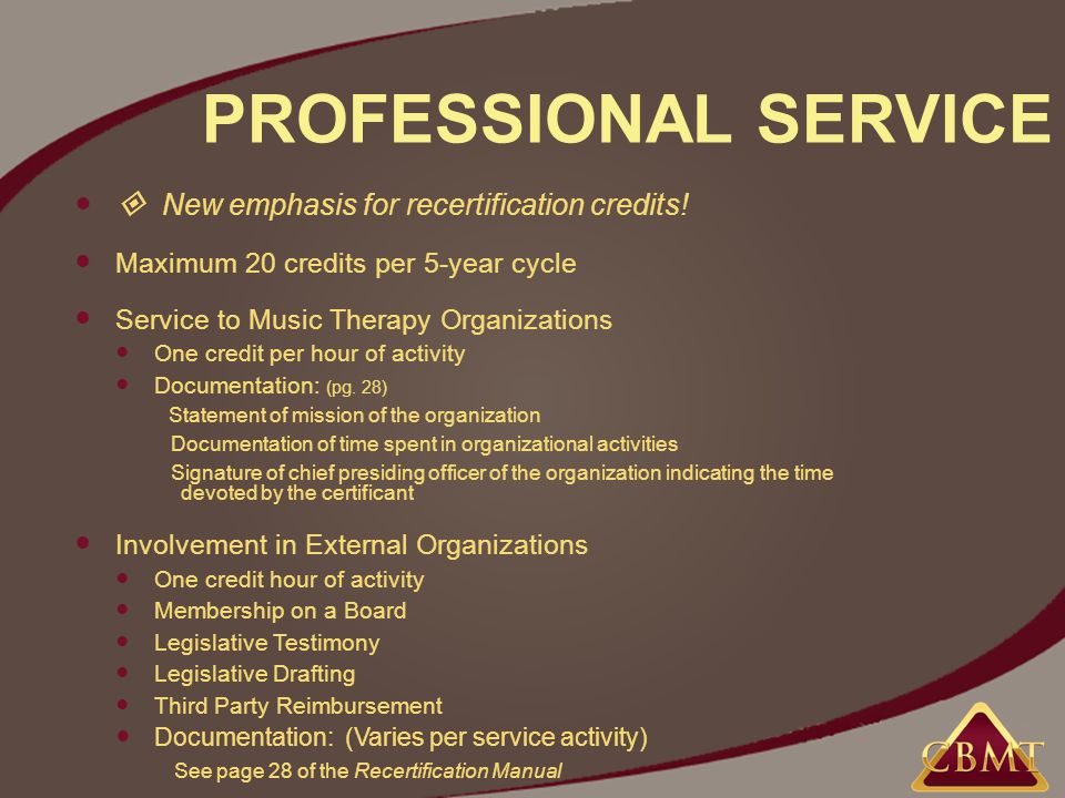 PROFESSIONAL SERVICE  New emphasis for recertification credits.