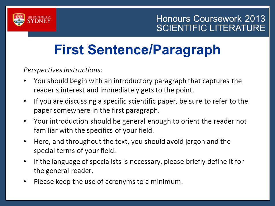 Honours Coursework 2011 SCIENTIFIC LITERATURE Honours Coursework 2013 SCIENTIFIC LITERATURE Perspectives Instructions: You should begin with an introductory paragraph that captures the reader s interest and immediately gets to the point.