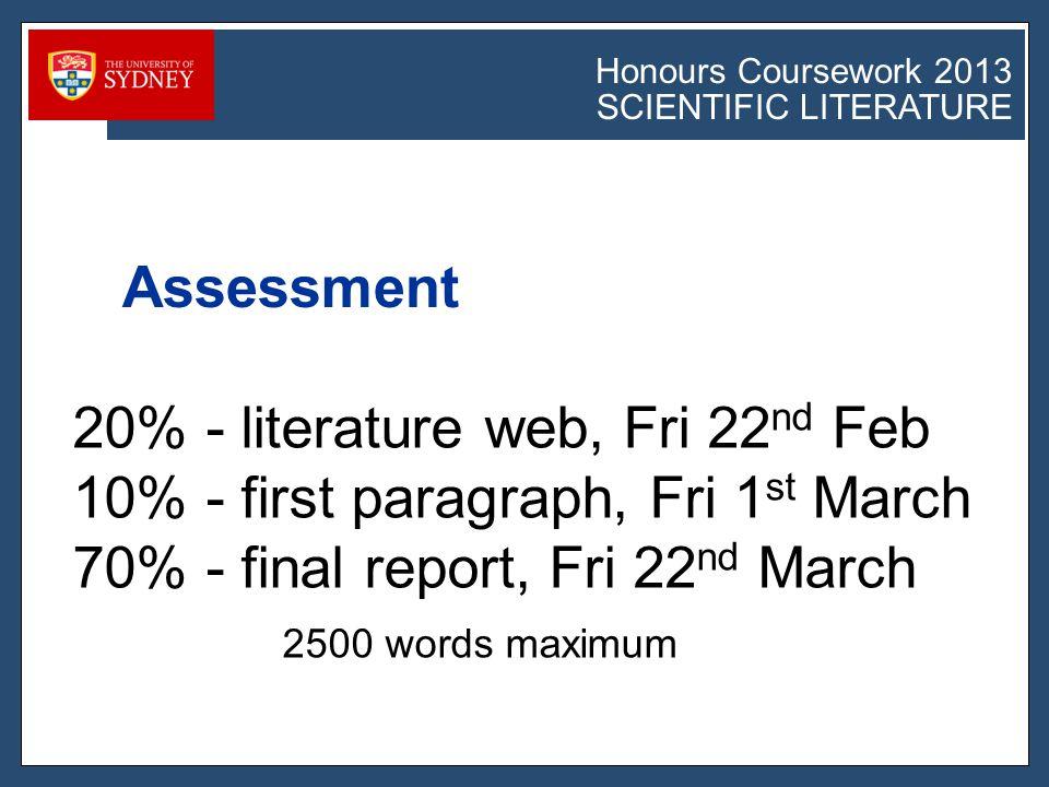Honours Coursework 2011 SCIENTIFIC LITERATURE Honours Coursework 2013 SCIENTIFIC LITERATURE Lecture Schedule 1.