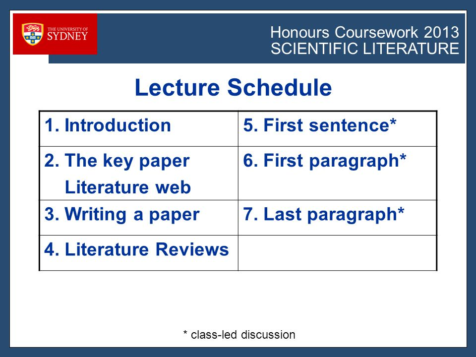 Honours Coursework 2011 SCIENTIFIC LITERATURE Honours Coursework 2013 SCIENTIFIC LITERATURE Lecture Schedule 1.