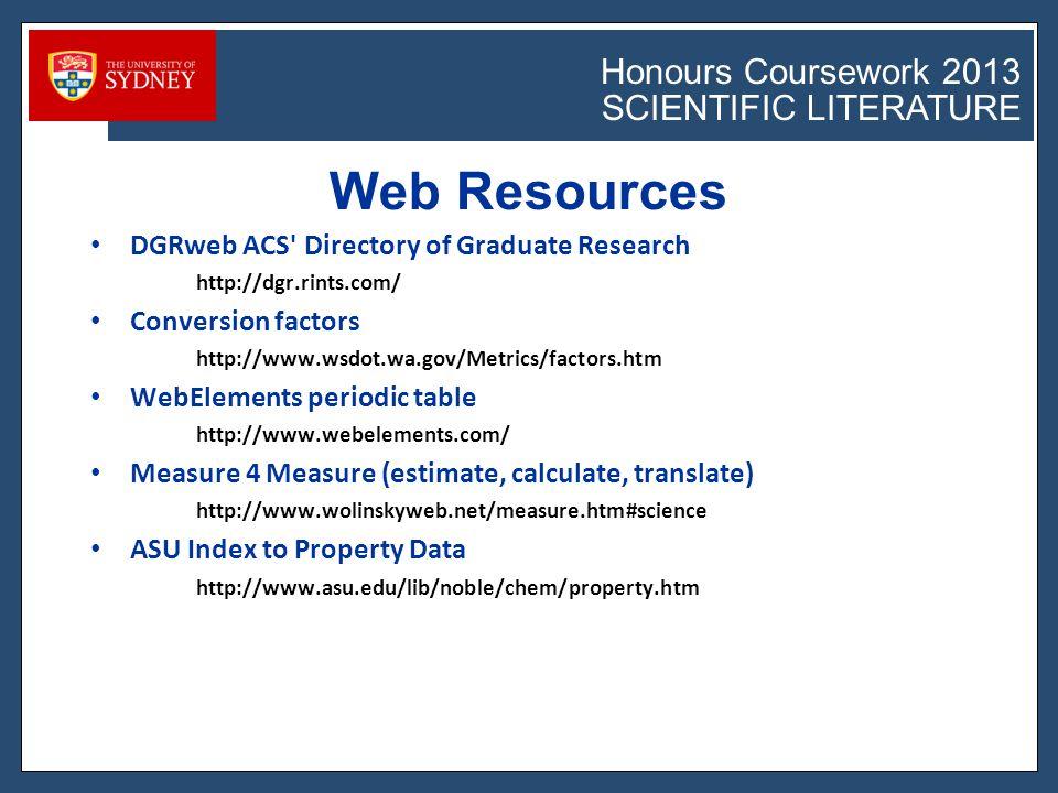Honours Coursework 2011 SCIENTIFIC LITERATURE Honours Coursework 2013 SCIENTIFIC LITERATURE Verbs (http://writingcenter.unc.edu/resources/handouts-demos/citation/style) Problem: Passive voice.