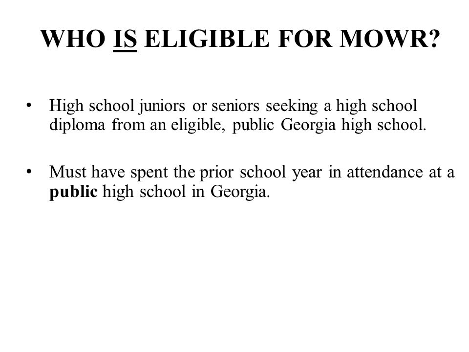WHO IS ELIGIBLE FOR MOWR.